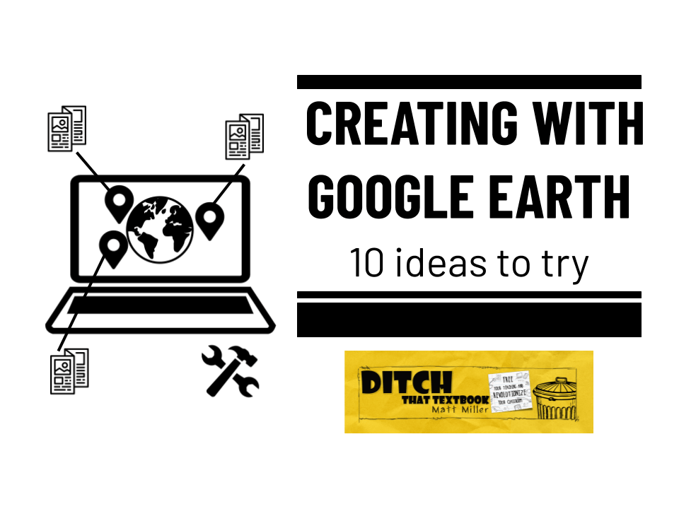 Creating with Google Earth: 10 activities to try - Ditch That Textbook