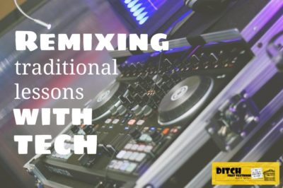 Remixing traditional lessons with tech: a framework you can use