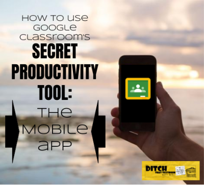 How to use Google Classroom's secret productivity tool: the mobile app