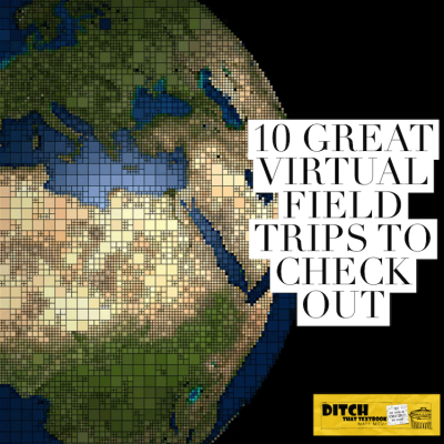 10 great virtual field trips to check out