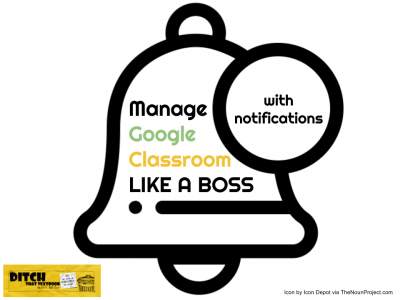 How to manage Google Classroom like a boss with notifications