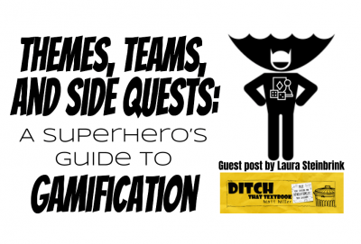 Themes, teams, and side quests: A superhero's guide to gamification