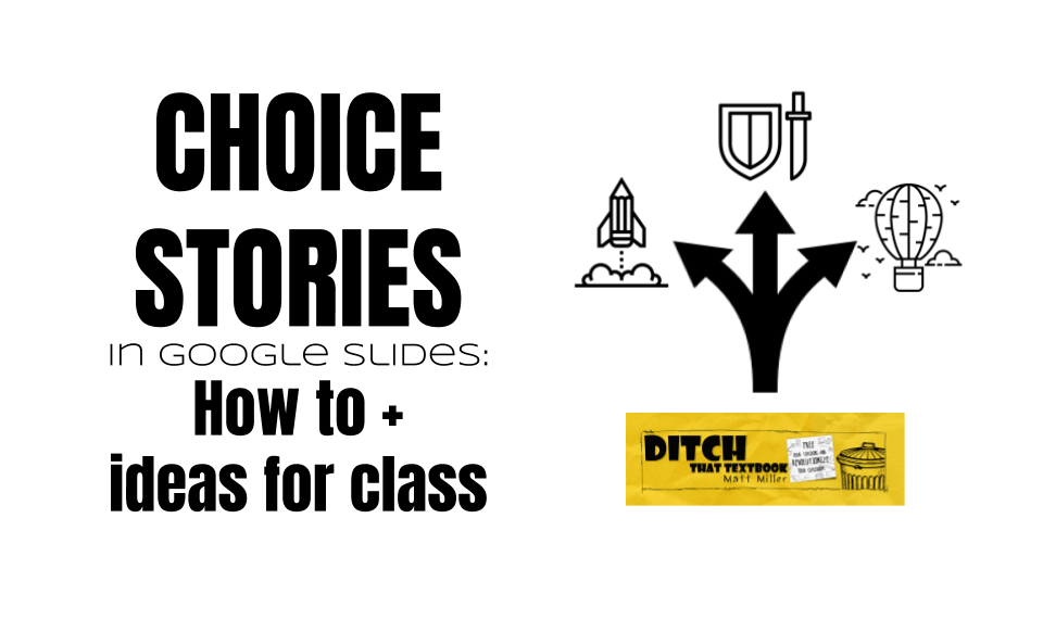 Choice stories in Google Slides: How to + ideas for class