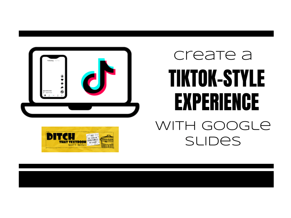 Create A Tiktok Style Experience With Google Slides Ditch That Textbook