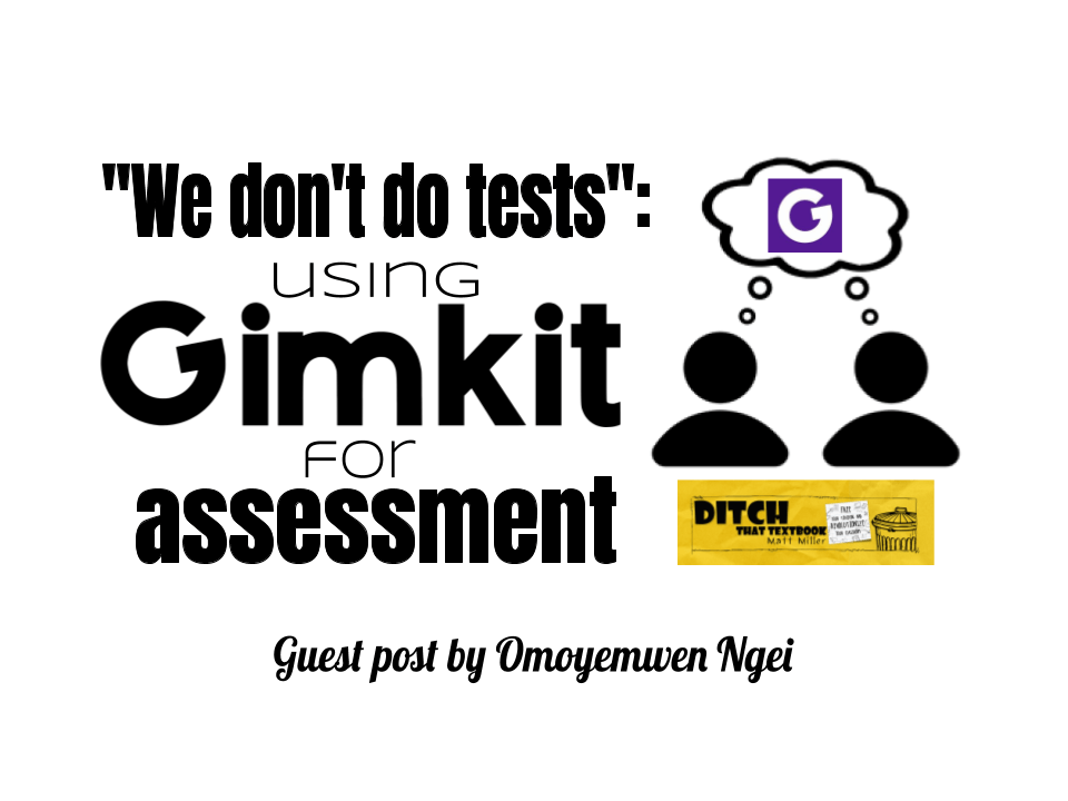 We don't do tests: Using Gimkit for assessment