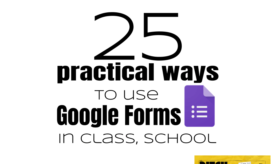 25 practical ways to use Google Forms in class, school