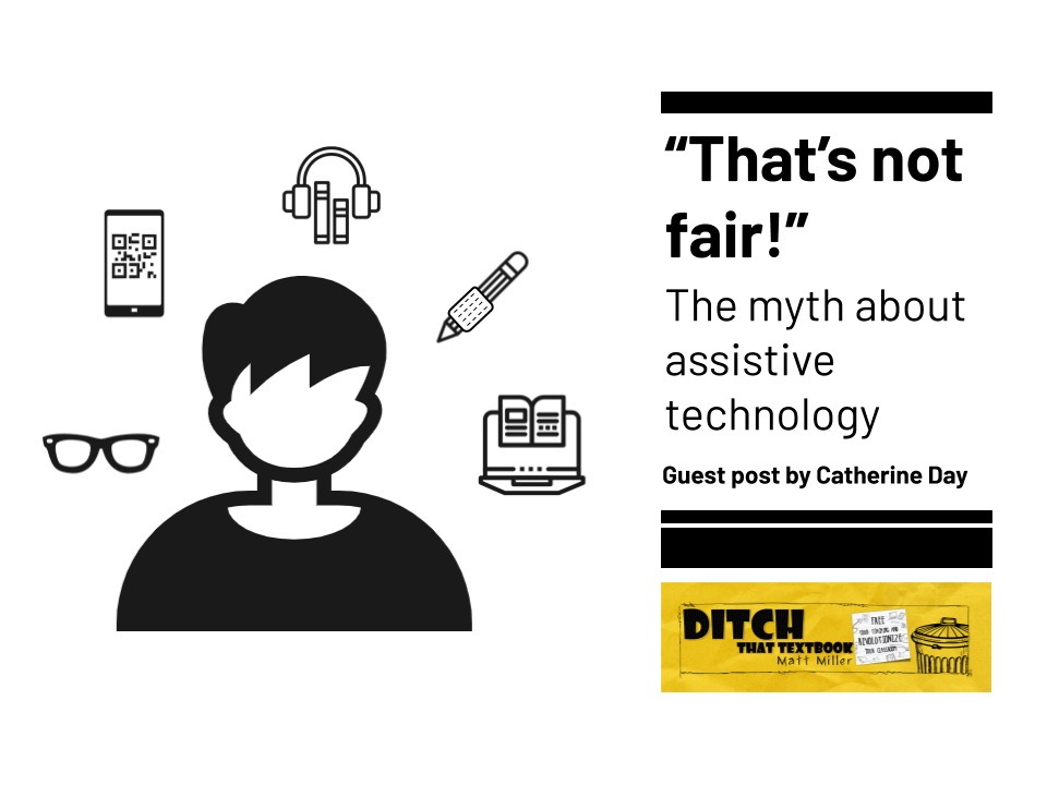 That's not fair! The myth about assistive technology.