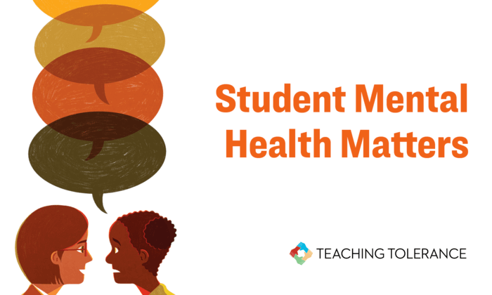 student mental health matters from teaching tolerance