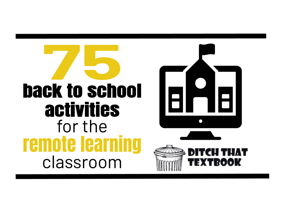 75 Back To School Activities For The Remote Learning Classroom Ditch That Textbook