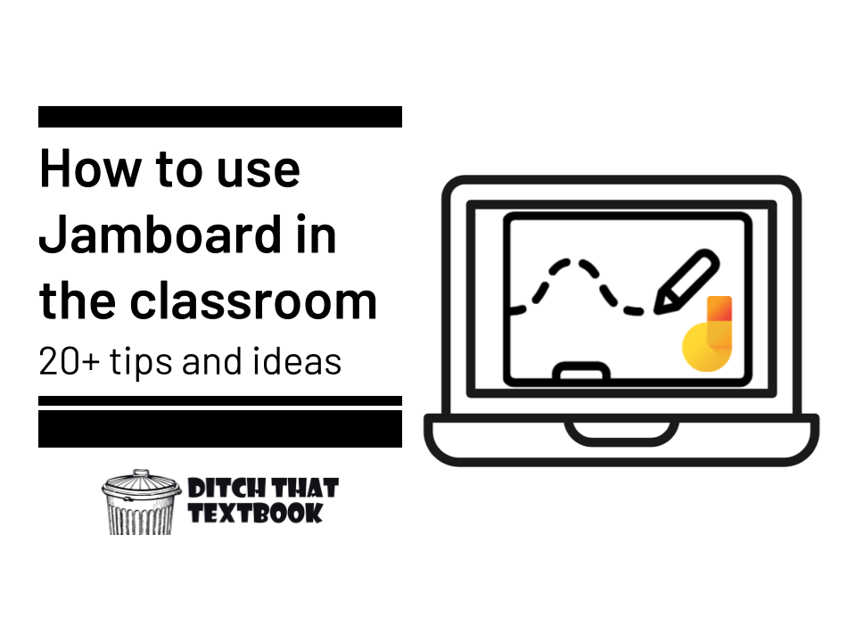 how to use jamboard in the classroom 20 tips and ideas