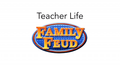 Teacher Life Family Feud PPT.pptx