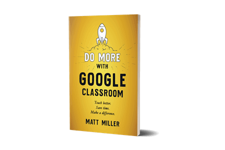 Do MORE with Google Classroom