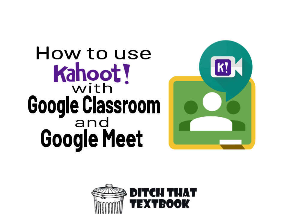 Using Google Classroom with Kahoot!