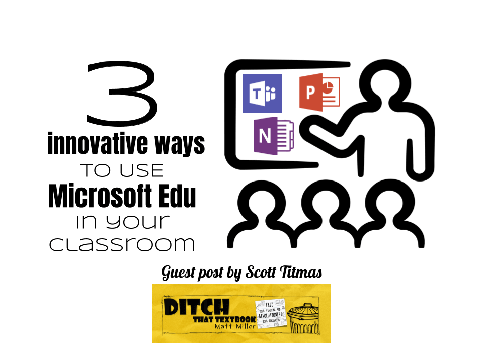 3 innovative ways to use Microsoft Edu in your classroom