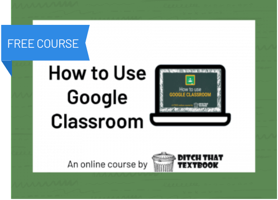 How to use Google Classroom FREE course