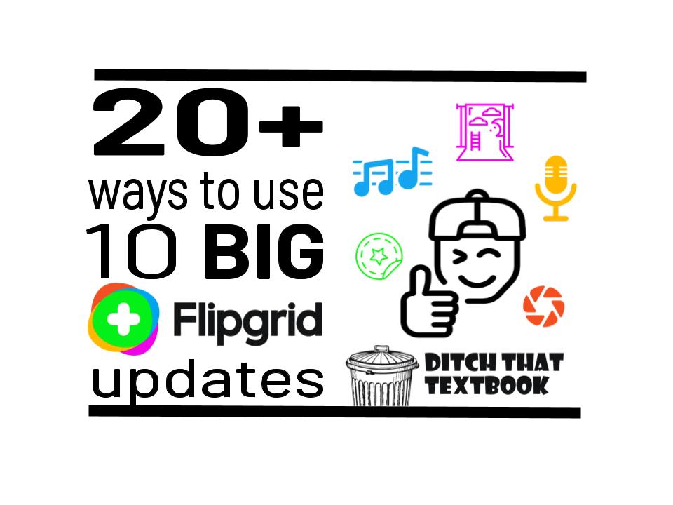 20+ ways to use 10 BIG Flipgrid updates